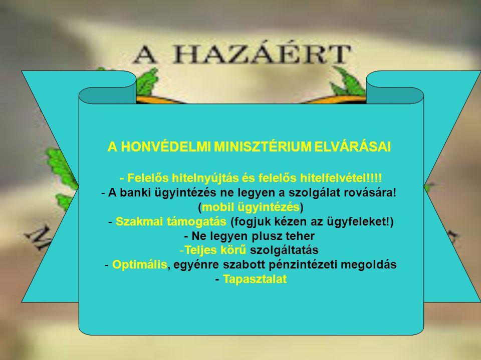 A HONVÉDELMI MINISZTÉRIUM ELVÁRÁSAI