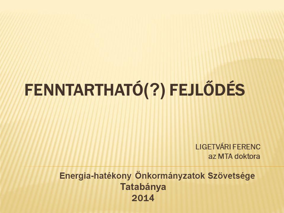 FENNTARTHATÓ( ) FEJLŐDÉS
