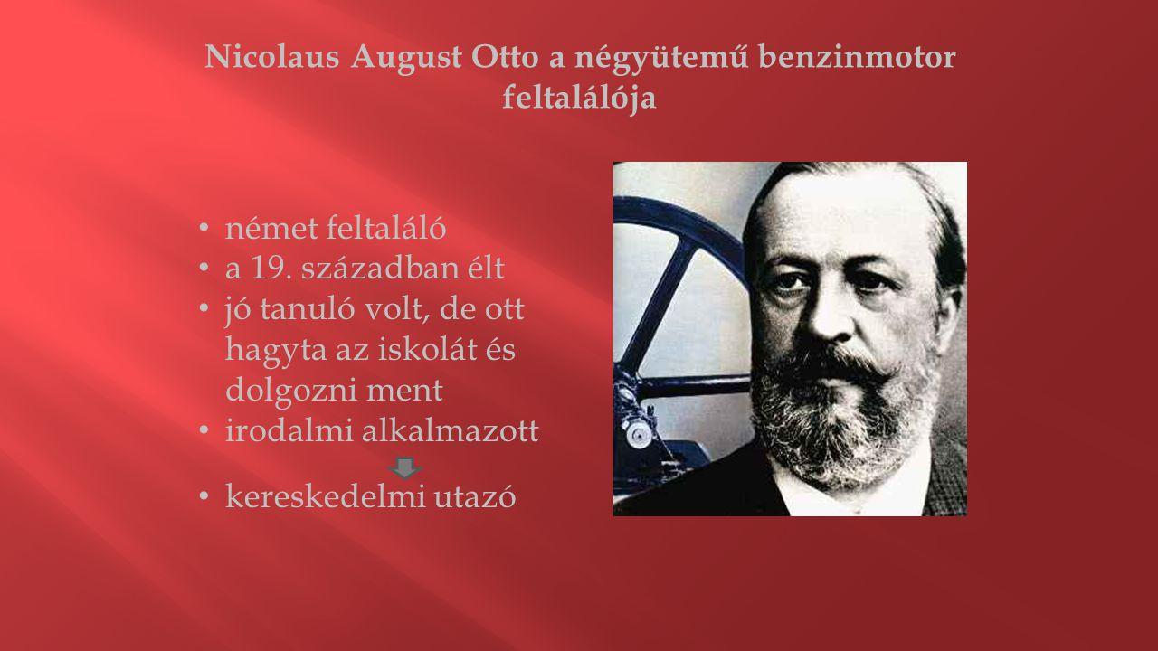 Nicolaus August Otto a négyütemű benzinmotor feltalálója