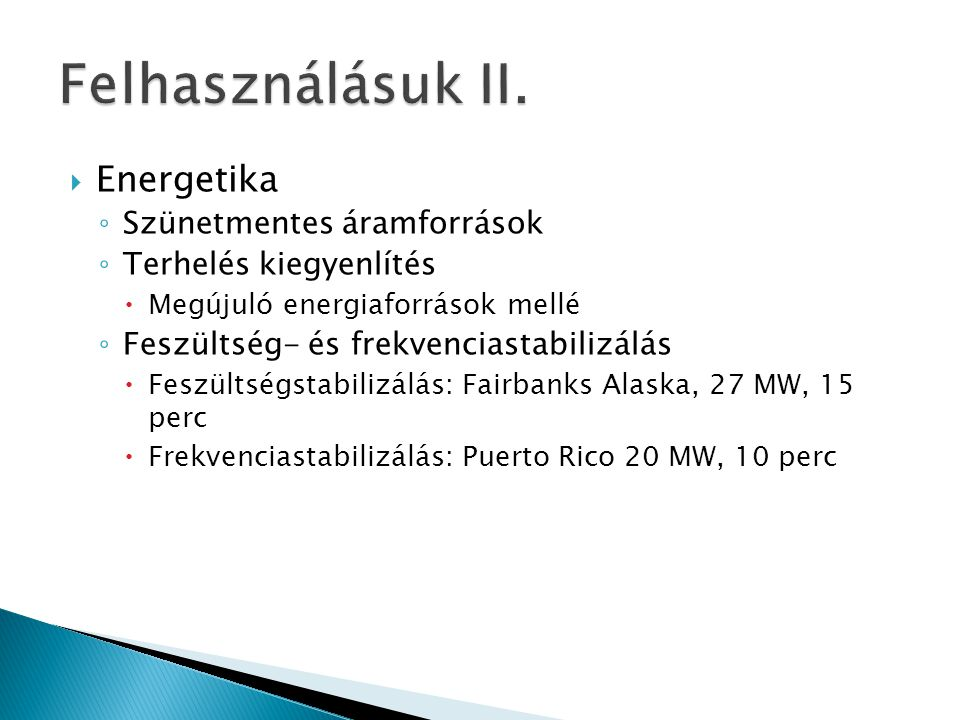 Felhasználásuk II. Energetika Szünetmentes áramforrások
