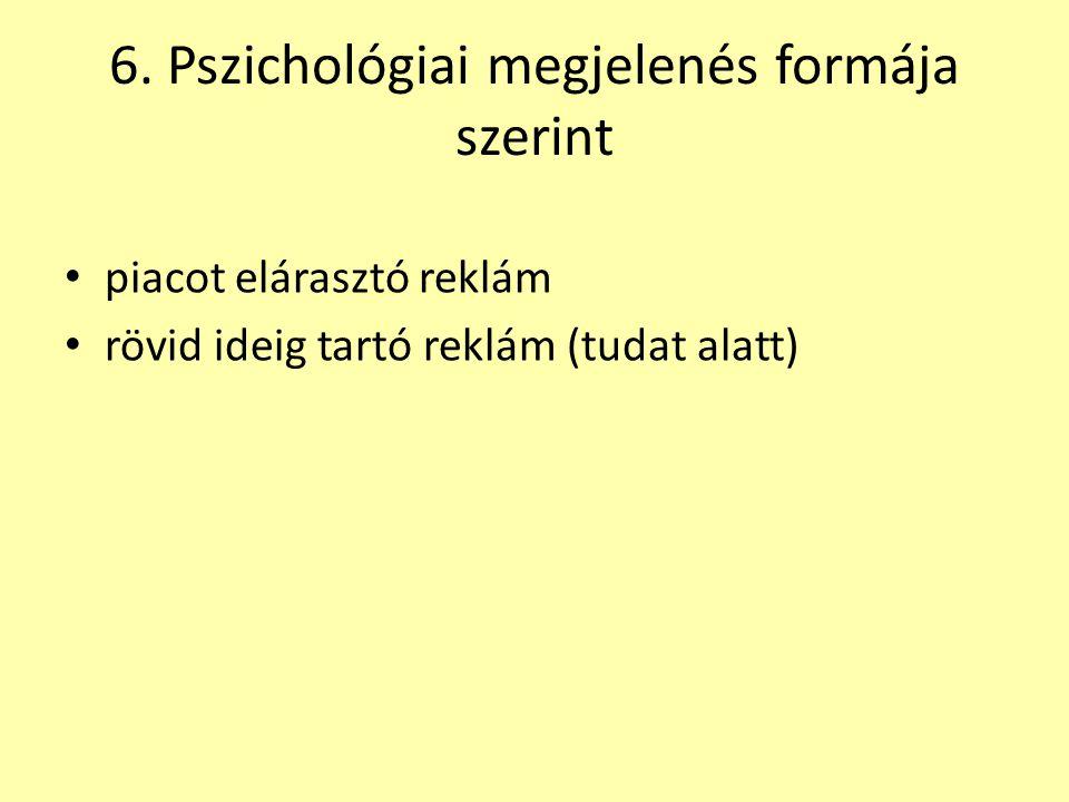 6. Pszichológiai megjelenés formája szerint