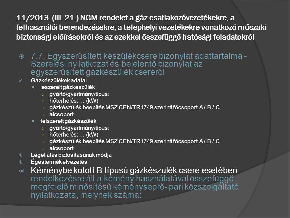 11/2013. (III. 21.) NGM rendelet a gáz csatlakozóvezetékekre, a felhasználói berendezésekre, a telephelyi vezetékekre vonatkozó műszaki biztonsági előírásokról és az ezekkel összefüggő hatósági feladatokról
