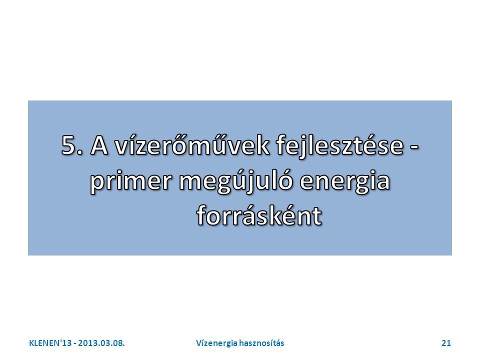 5. A vízerőművek fejlesztése - primer megújuló energia forrásként