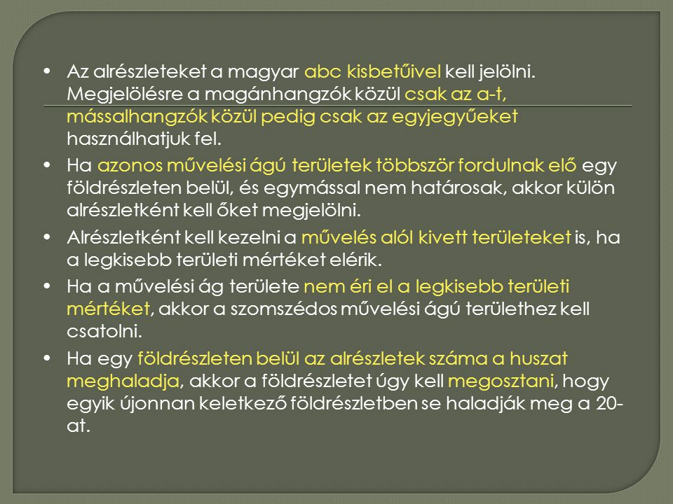 Az alrészleteket a magyar abc kisbetűivel kell jelölni