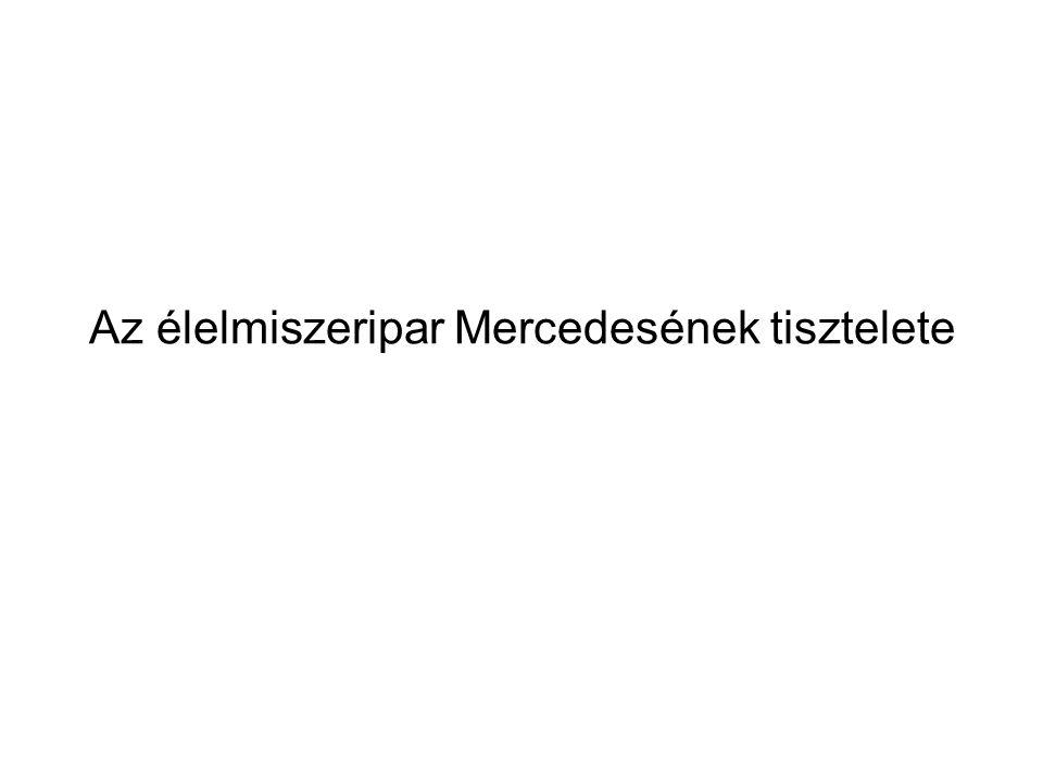 Az élelmiszeripar Mercedesének tisztelete