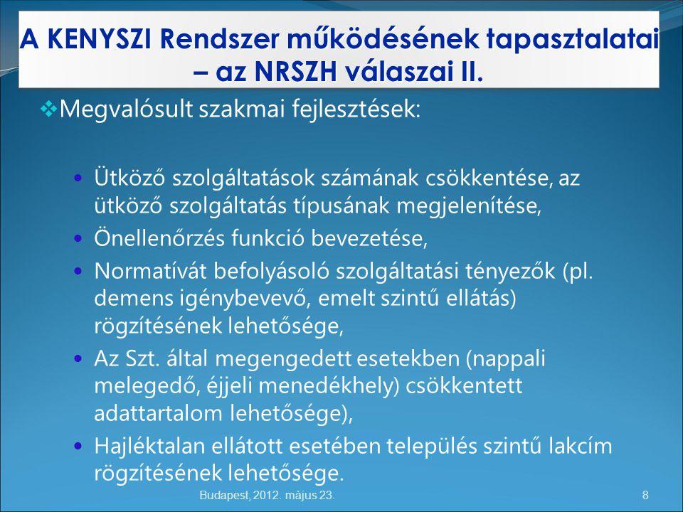 A KENYSZI Rendszer működésének tapasztalatai – az NRSZH válaszai II.