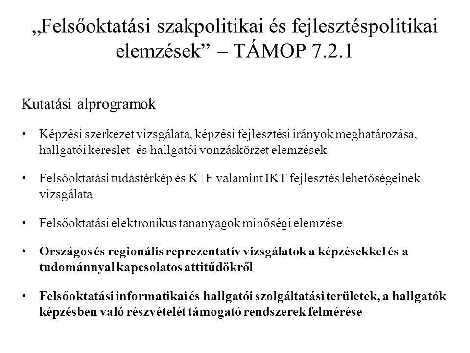 """""""Felsőoktatási szakpolitikai és fejlesztéspolitikai elemzések – TÁMOP 7.2.1"""