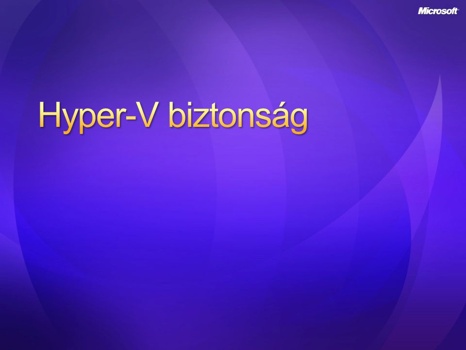 4/3/2017 Hyper-V biztonság.