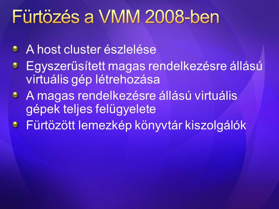 Fürtözés a VMM 2008-ben A host cluster észlelése