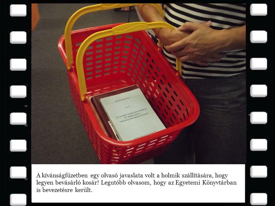 A kívánságfüzetben egy olvasó javaslata volt a holmik szállítására, hogy legyen bevásárló kosár.