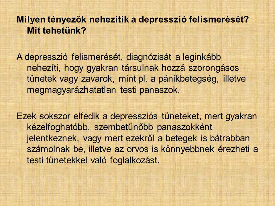 Milyen tényezők nehezítik a depresszió felismerését. Mit tehetünk