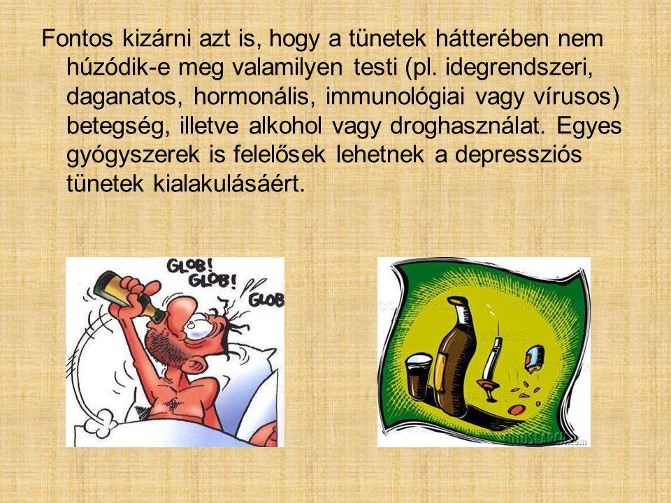 Fontos kizárni azt is, hogy a tünetek hátterében nem húzódik-e meg valamilyen testi (pl.