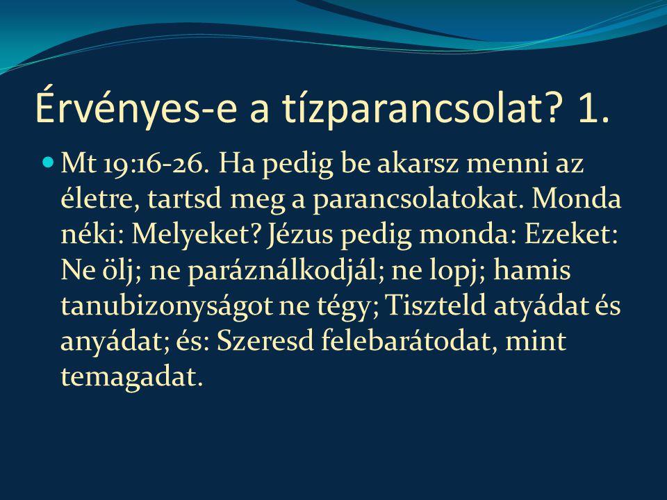 Érvényes-e a tízparancsolat 1.