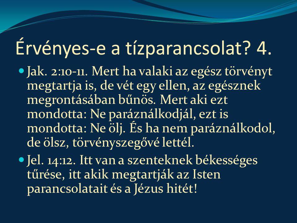 Érvényes-e a tízparancsolat 4.