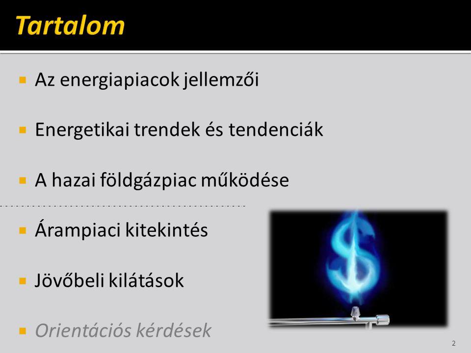Tartalom Az energiapiacok jellemzői Energetikai trendek és tendenciák
