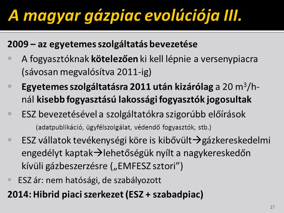 A magyar gázpiac evolúciója III.