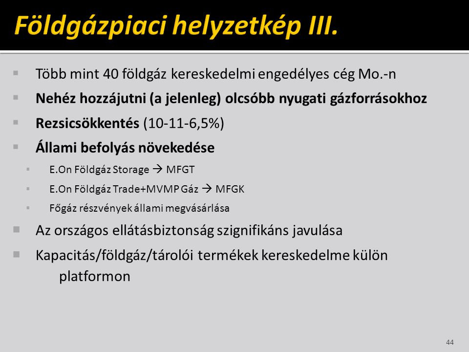 Földgázpiaci helyzetkép III.