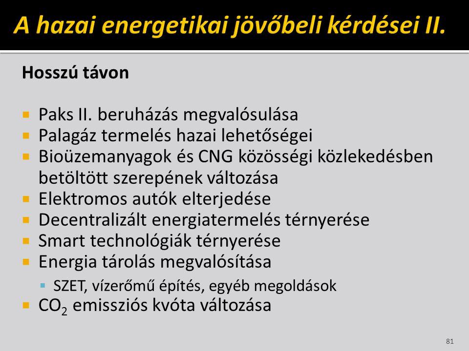A hazai energetikai jövőbeli kérdései II.