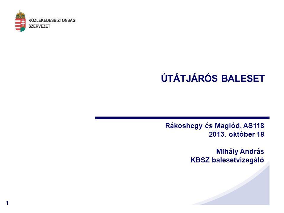 ÚTÁTJÁRÓS BALESET Rákoshegy és Maglód, AS118 2013. október 18
