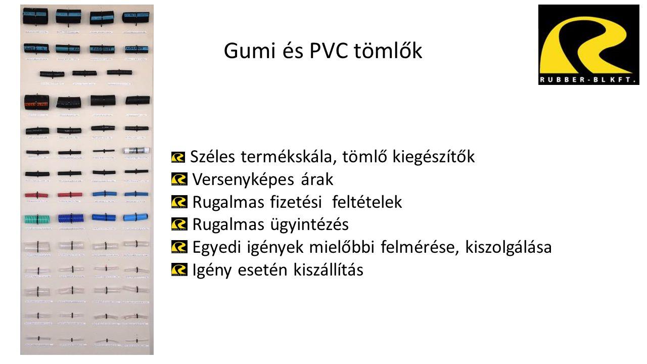 Gumi és PVC tömlők Versenyképes árak Rugalmas fizetési feltételek