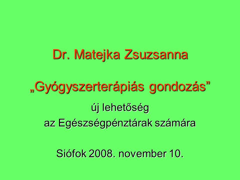 """Dr. Matejka Zsuzsanna """"Gyógyszerterápiás gondozás"""