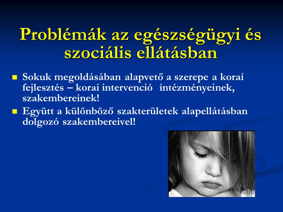 Problémák az egészségügyi és szociális ellátásban