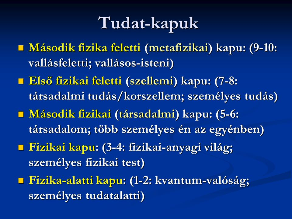 Tudat-kapuk Második fizika feletti (metafizikai) kapu: (9-10: vallásfeletti; vallásos-isteni)