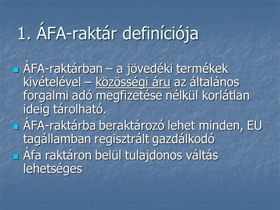1. ÁFA-raktár definíciója