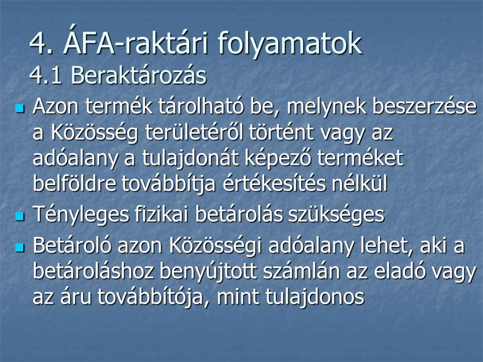 4. ÁFA-raktári folyamatok 4.1 Beraktározás