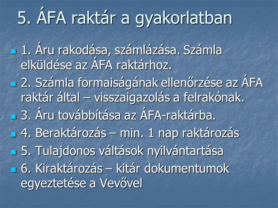 5. ÁFA raktár a gyakorlatban