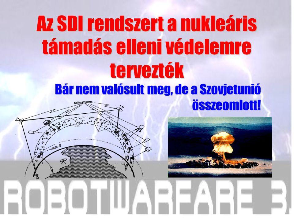 Az SDI rendszert a nukleáris támadás elleni védelemre tervezték