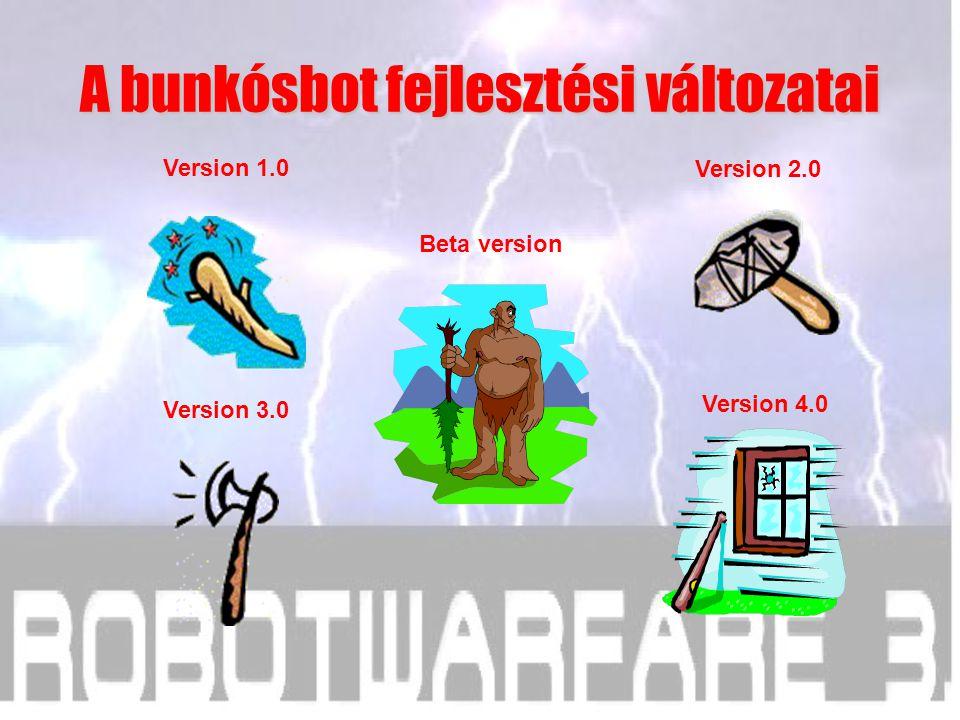 A bunkósbot fejlesztési változatai