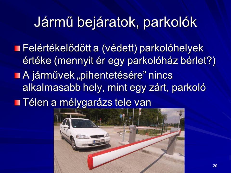 Jármű bejáratok, parkolók