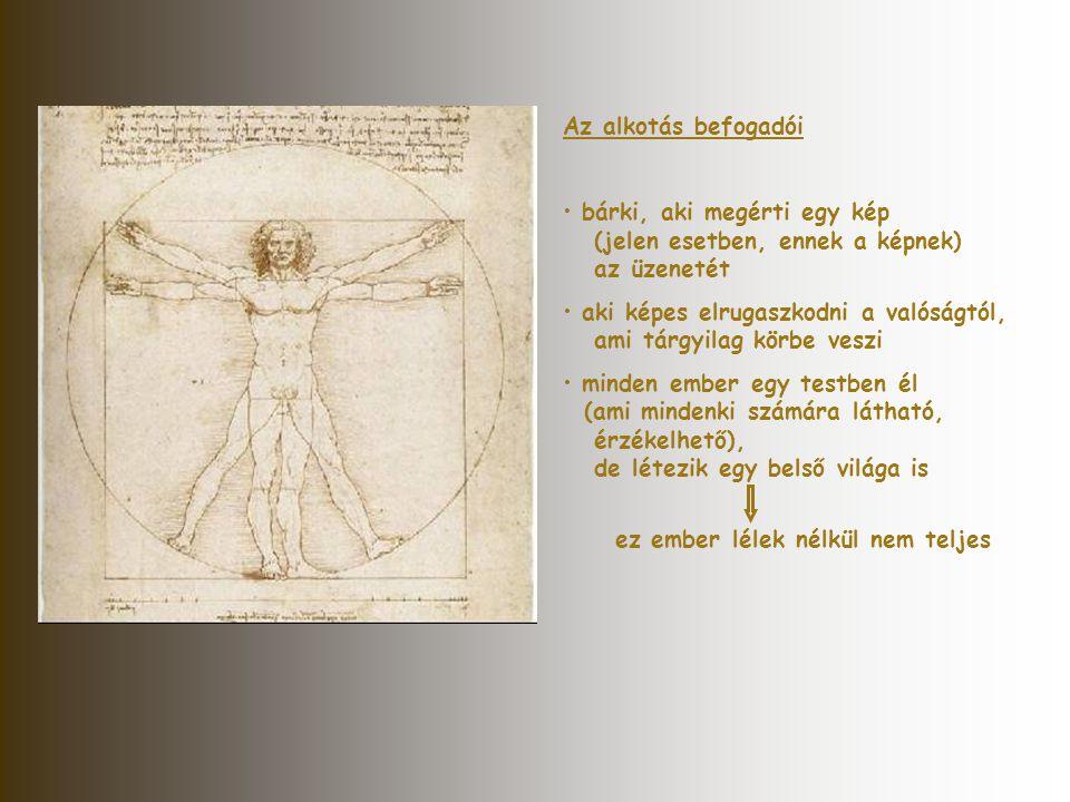 Az alkotás befogadói bárki, aki megérti egy kép (jelen esetben, ennek a képnek) az üzenetét.