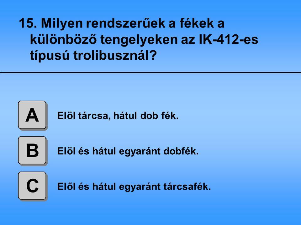 15. Milyen rendszerűek a fékek a különböző tengelyeken az IK-412-es típusú trolibusznál
