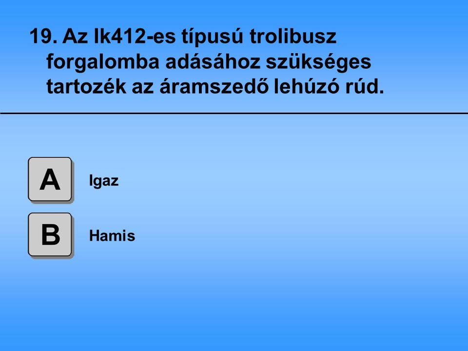 19. Az Ik412-es típusú trolibusz forgalomba adásához szükséges tartozék az áramszedő lehúzó rúd.