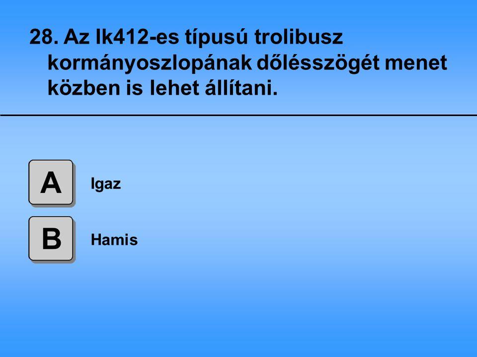 28. Az Ik412-es típusú trolibusz kormányoszlopának dőlésszögét menet közben is lehet állítani.