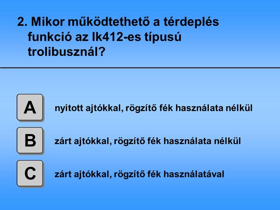 2. Mikor működtethető a térdeplés funkció az Ik412-es típusú trolibusznál