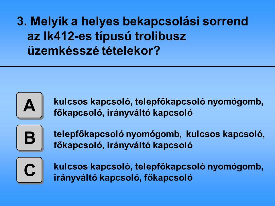 3. Melyik a helyes bekapcsolási sorrend az Ik412-es típusú trolibusz üzemkésszé tételekor