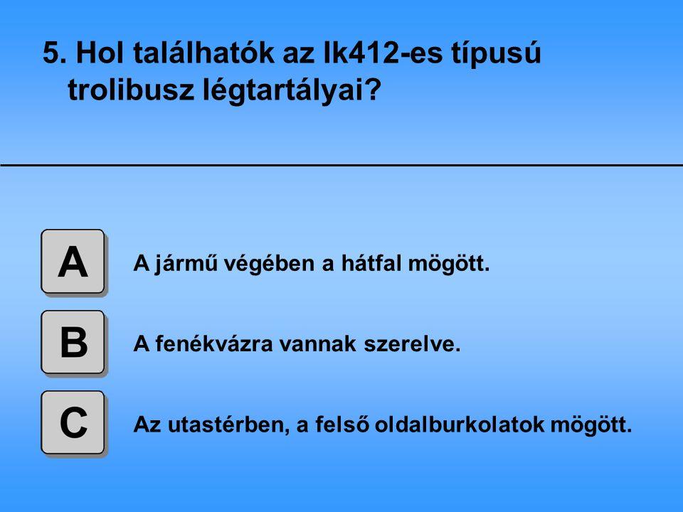 5. Hol találhatók az Ik412-es típusú trolibusz légtartályai