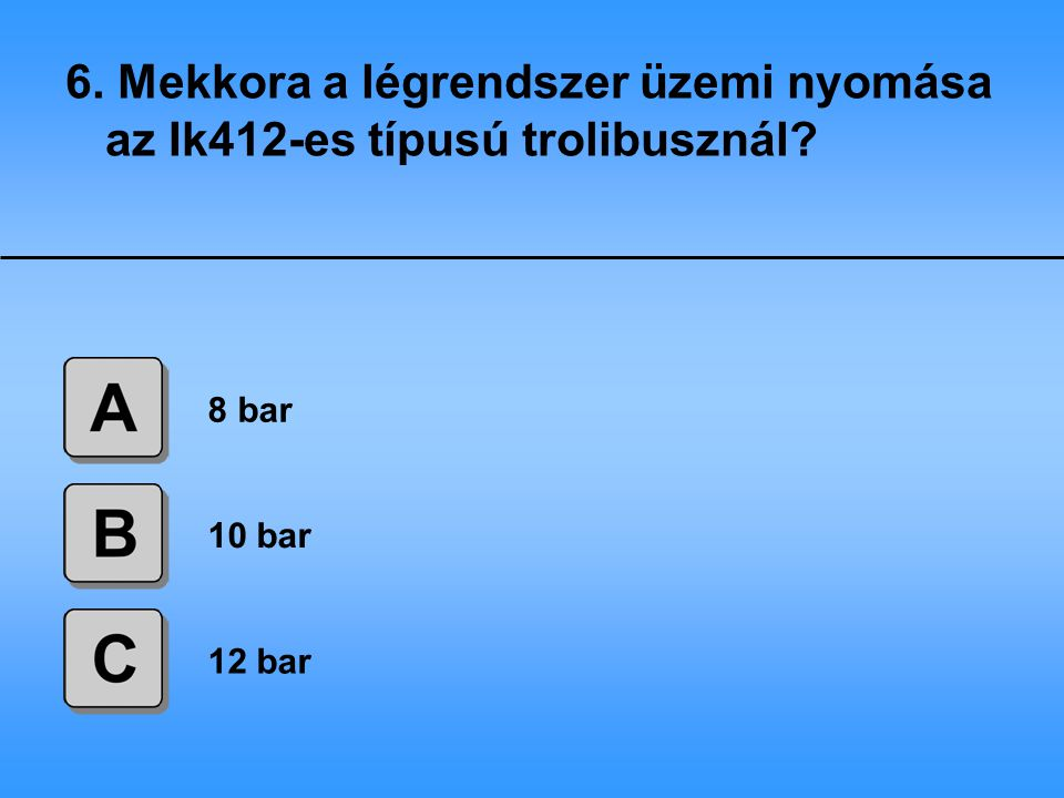 6. Mekkora a légrendszer üzemi nyomása az Ik412-es típusú trolibusznál