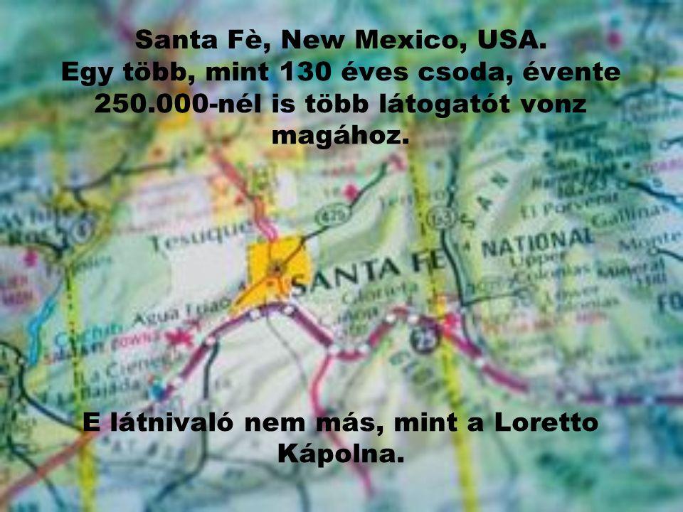 Santa Fè, New Mexico, USA. Egy több, mint 130 éves csoda, évente 250