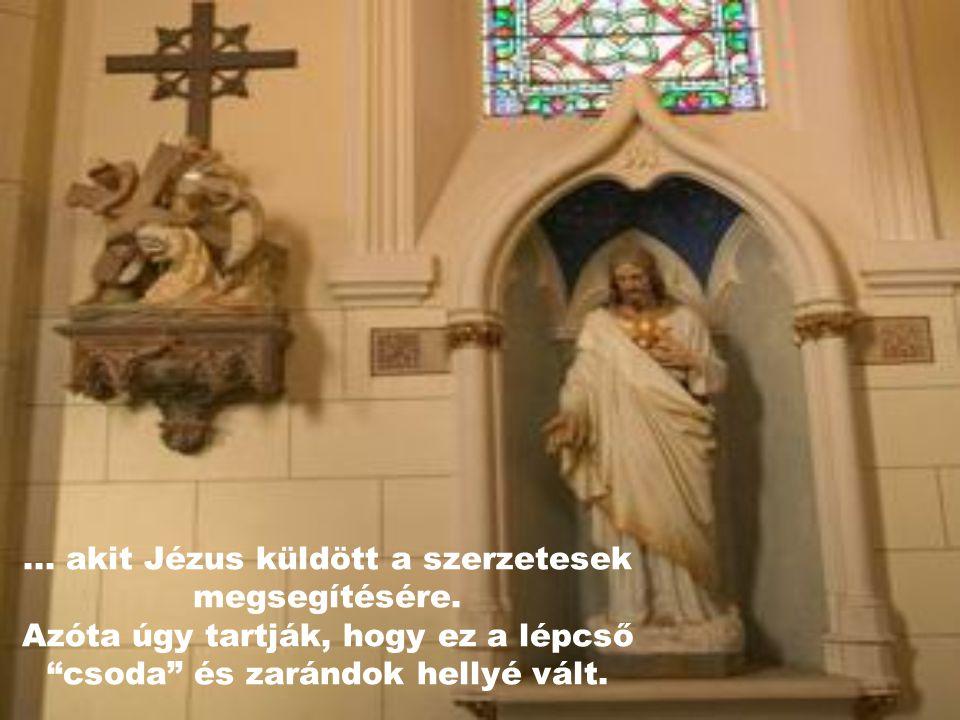 akit Jézus küldött a szerzetesek megsegítésére