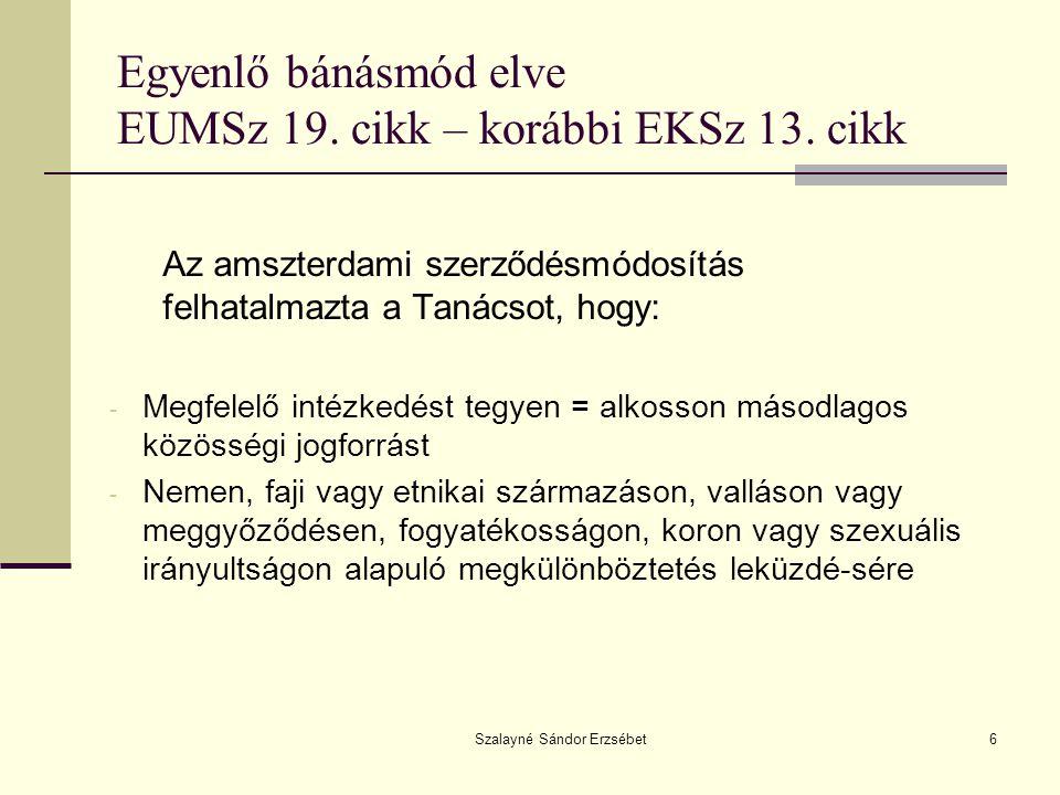Egyenlő bánásmód elve EUMSz 19. cikk – korábbi EKSz 13. cikk
