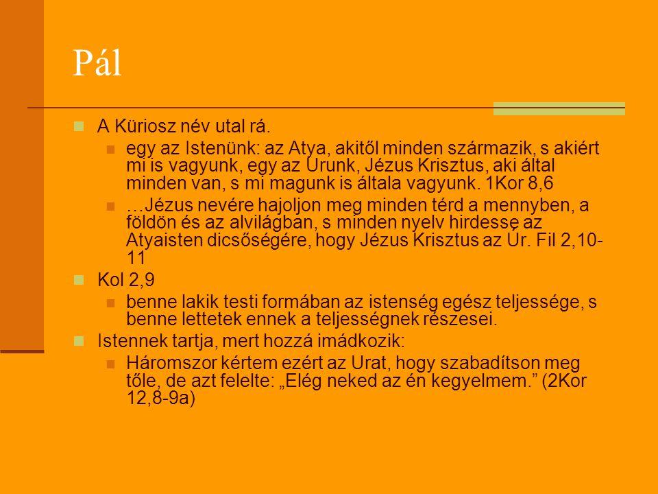 Pál A Küriosz név utal rá.