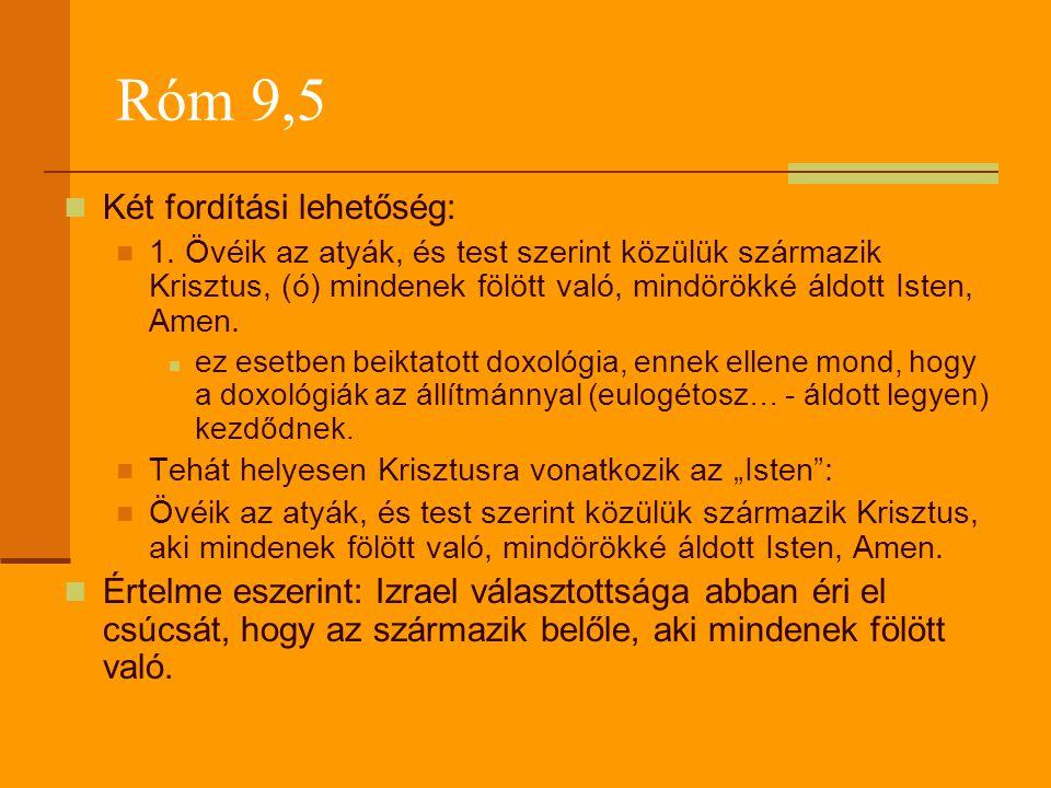 Róm 9,5 Két fordítási lehetőség: