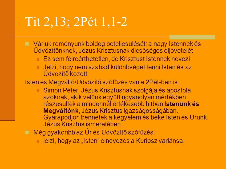 Tit 2,13; 2Pét 1,1-2 Várjuk reményünk boldog beteljesülését: a nagy Istennek és Üdvözítőnknek, Jézus Krisztusnak dicsőséges eljövetelét.