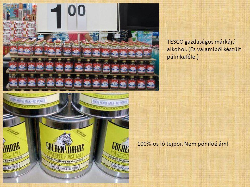 TESCO gazdaságos márkájú alkohol. (Ez valamiből készült pálinkaféle.)