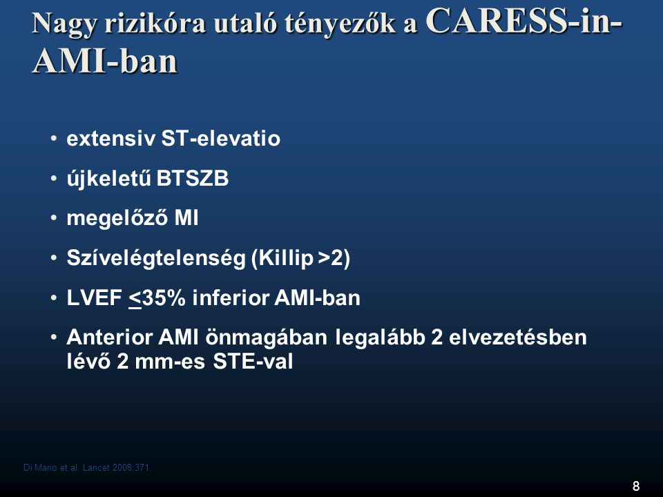 Nagy rizikóra utaló tényezők a CARESS-in-AMI-ban