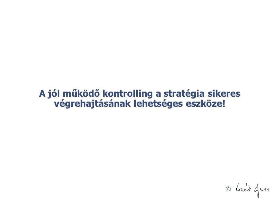 A jól működő kontrolling a stratégia sikeres végrehajtásának lehetséges eszköze!